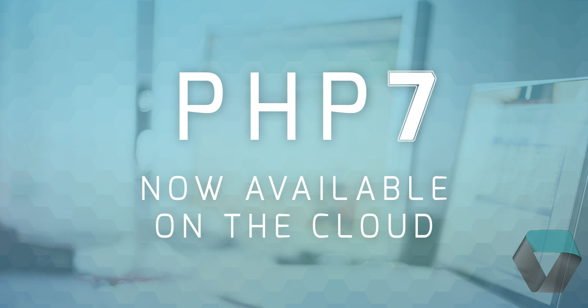 PHP 7 Now Available on our Cloud Platform